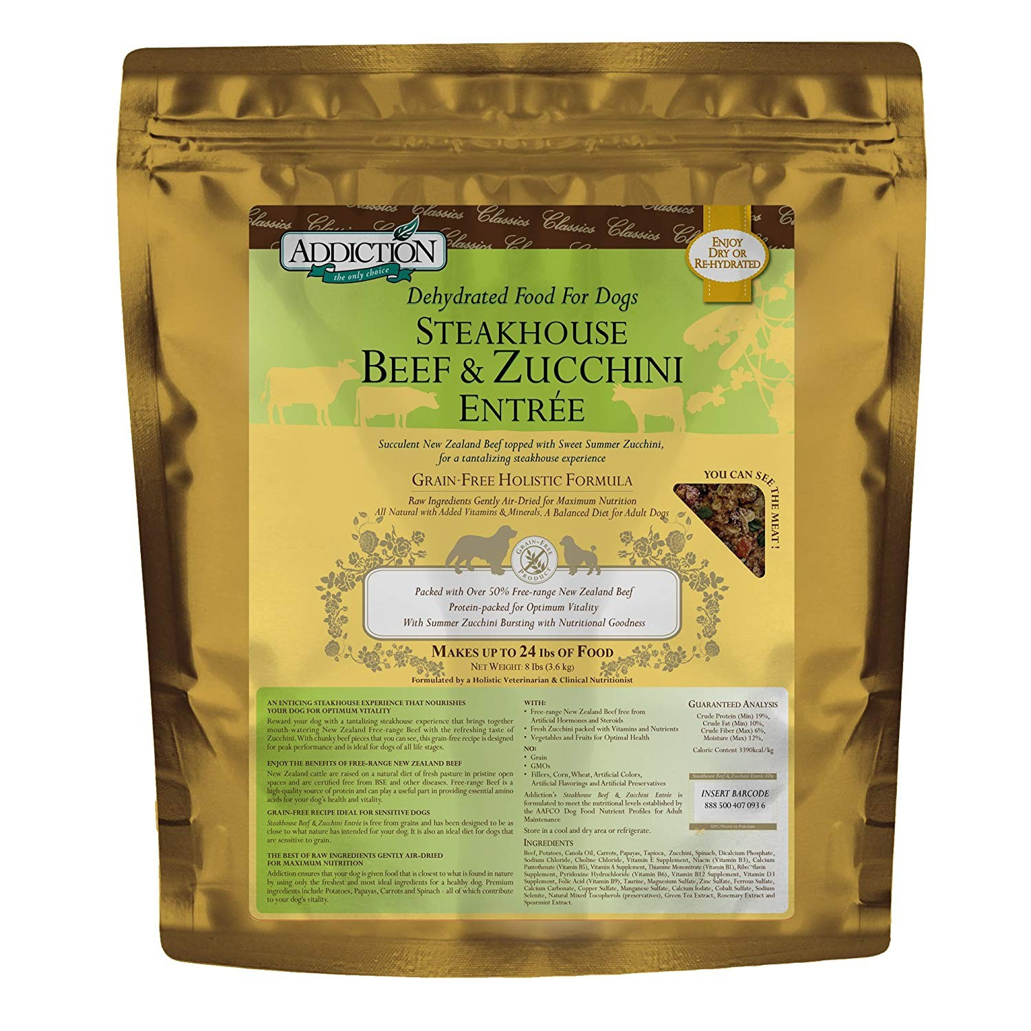 30b81608efd91 Addiction Dehydrated Classics Steakhouse Beef & Zucchini Entree - 8lbs -  Dehydrated - Food Centre - Dog - Online Store | Pets Kampong - Premium Pet  Products ...